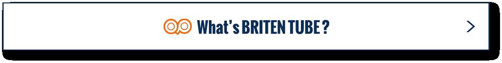 What is BRITEN TUBE?